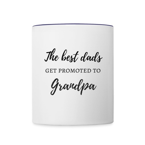 best dads get promoted to grandpa - Contrast Coffee Mug