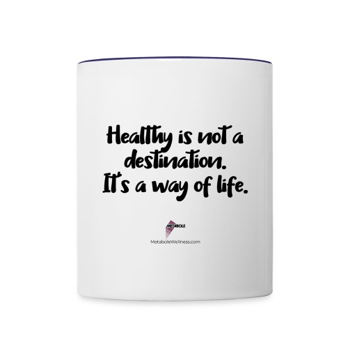 Healthy is Not a Destination - Contrast Coffee Mug