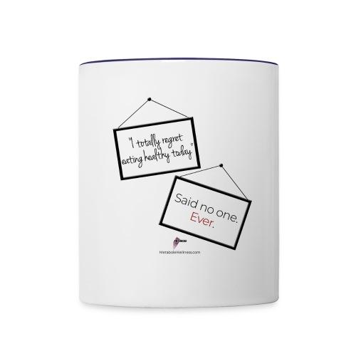 Said No One Ever - Contrast Coffee Mug