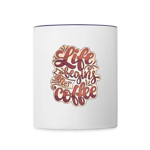 Life Begins After Coffee Mug - Contrast Coffee Mug