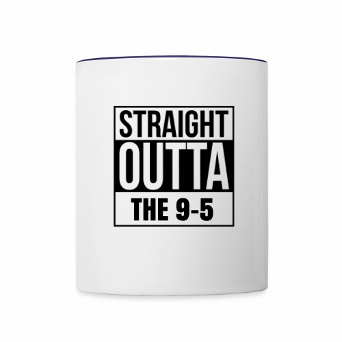 Straight Outta The 9-5 Mug - Contrast Coffee Mug