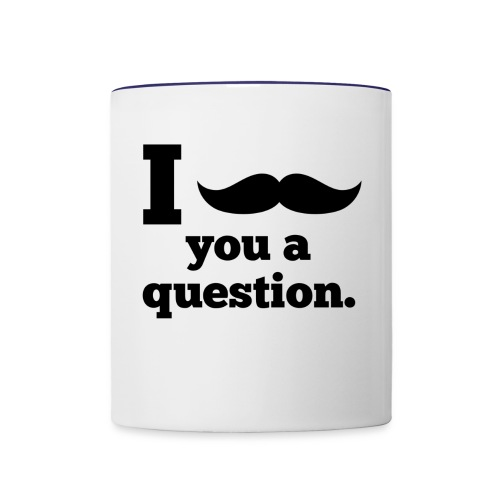 Moustashe Question - Contrast Coffee Mug
