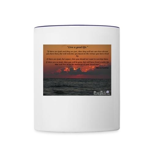 Marcus Aurelius- Live A Good Life - Contrast Coffee Mug