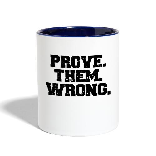 Prove Them Wrong sport gym athlete - Contrast Coffee Mug