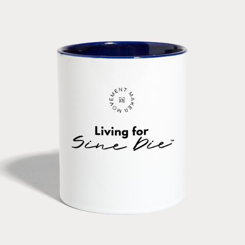 Living for Sine Die - Contrast Coffee Mug