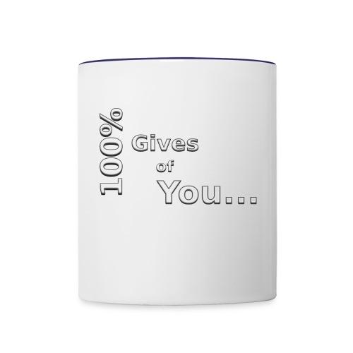 gives of you - Contrast Coffee Mug