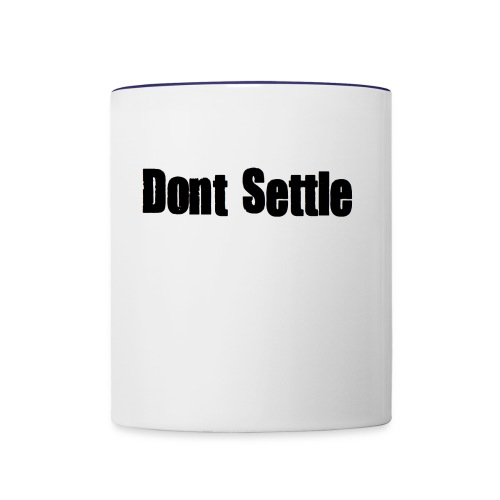 dont settle - Contrast Coffee Mug