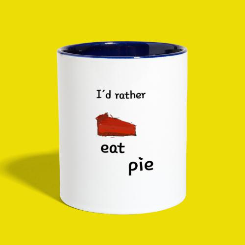 I'd Rather Eat Pie - Contrast Coffee Mug