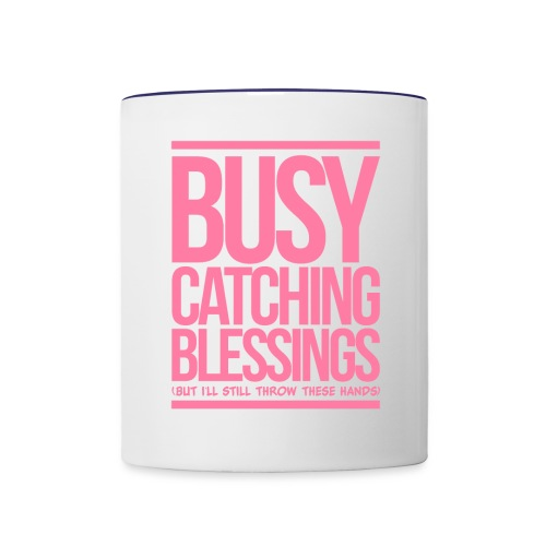 Busy Catching Blessings - Contrast Coffee Mug