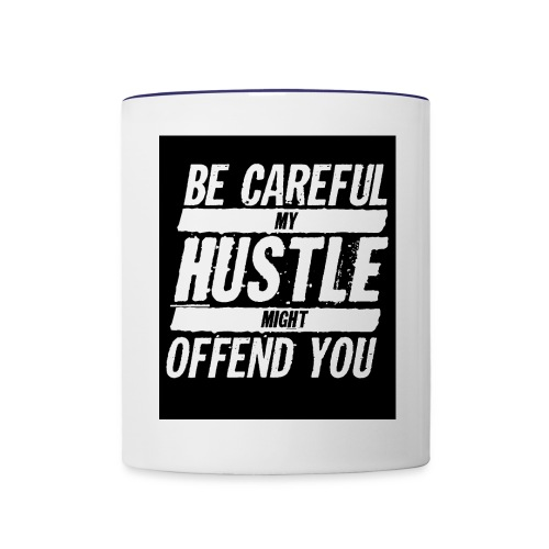 My Hustle Might Offend You - Contrast Coffee Mug