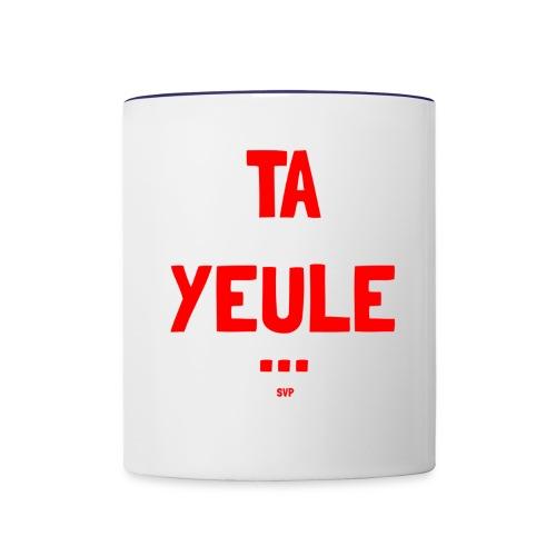 TA YEULE ... SVP - Contrast Coffee Mug