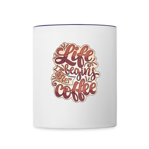Life Begins After Coffee Mug - Contrast Coffee Mug