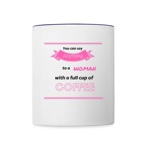 You can Say Anything coffee mug - Contrast Coffee Mug