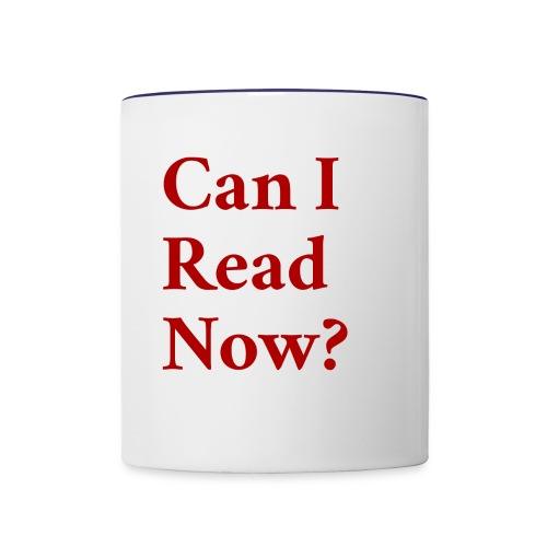 Can I Read Now? red - Contrast Coffee Mug