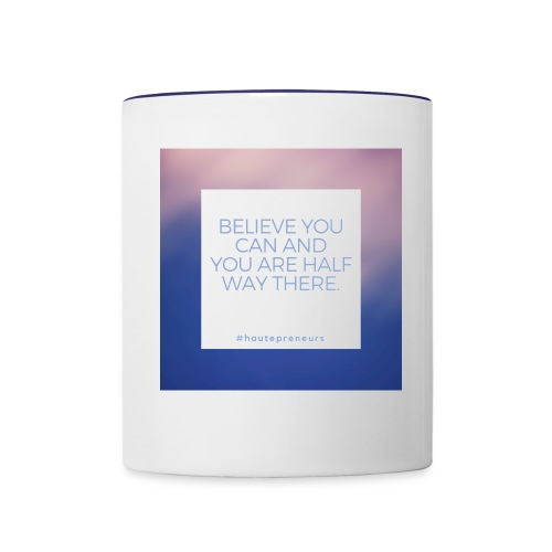 Believe you can and you are half way there - Contrast Coffee Mug