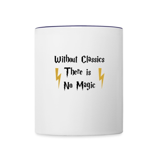 Without Classics There is No Magic - Contrast Coffee Mug
