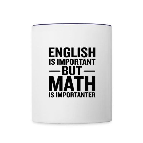 English Is Important But Math Is Importanter merch - Contrast Coffee Mug