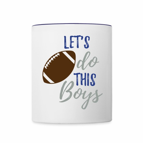 Let s Do this boys titan - Contrast Coffee Mug