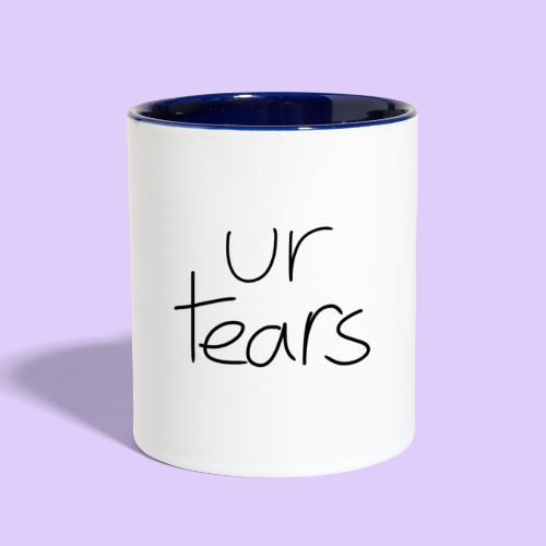 Ur Tears - Contrast Coffee Mug