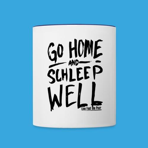 Go Home and Schleep Well - Contrast Coffee Mug