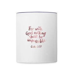 Luke 1:37 - Contrast Coffee Mug
