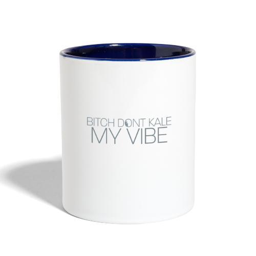 Bitch Dont Kale My Vibe - Contrast Coffee Mug