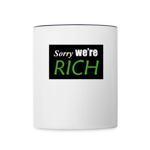 sorry we re rich - Contrast Coffee Mug