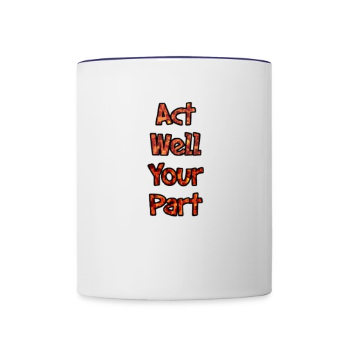 act well your part mug - Contrast Coffee Mug