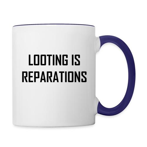 looting is reparations - Contrast Coffee Mug