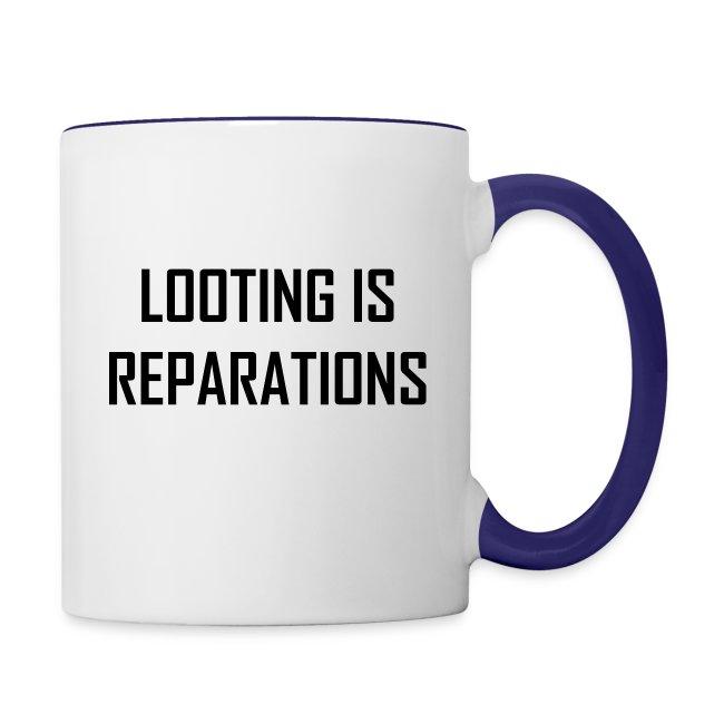 looting is reparations