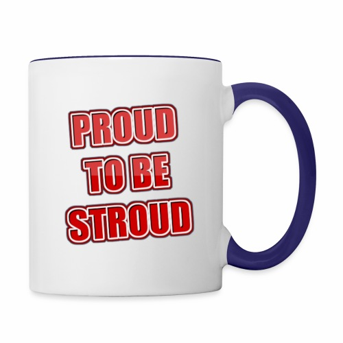 Proud To Be Stroud - Contrast Coffee Mug
