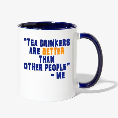 Tea Drinkers Are Better - Contrast Coffee Mug