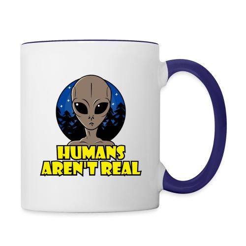 Humans Arent Real - Contrast Coffee Mug