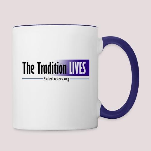 The Tradition Lives - Contrast Coffee Mug
