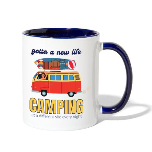Gotta a New Life Camping at a different site every - Contrast Coffee Mug