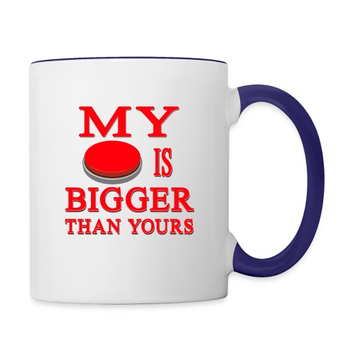 My Button Is Bigger Than Yours - Contrast Coffee Mug