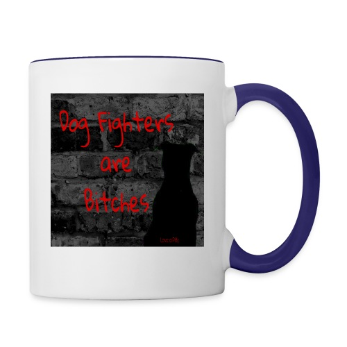 Dog Fighters are Bitches wall - Contrast Coffee Mug