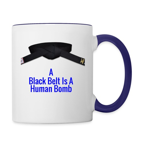 A Blackbelt Is A Human Bomb - Contrast Coffee Mug