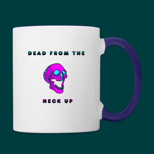 Dead from the neck up - Contrast Coffee Mug