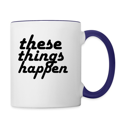 these things happen - Contrast Coffee Mug