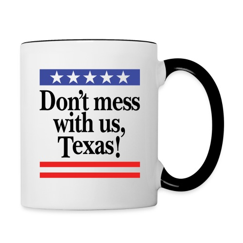 Don't mess with us, Texas - Contrast Coffee Mug