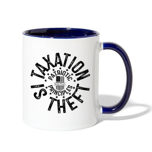 OTHER COLORS AVAILABLE TAXATION IS THEFT BLACK - Contrast Coffee Mug