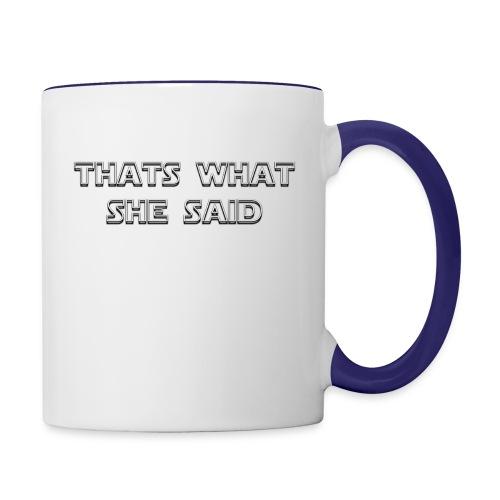 thats what she said - Contrast Coffee Mug