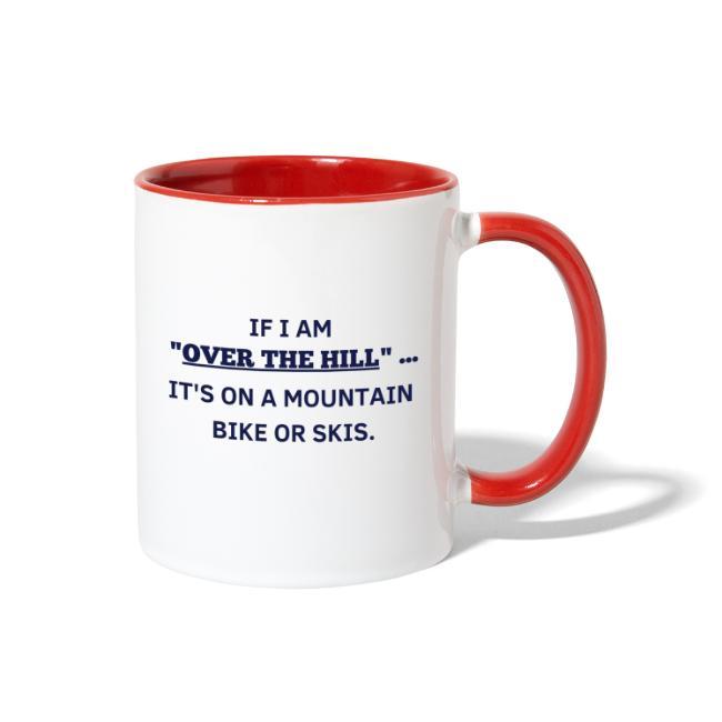 """""""Over The Hill"""" Mug"""