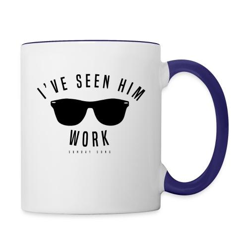 I've Seen Him Work - Contrast Coffee Mug