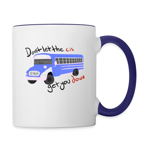 Don't Let The Cis Get You Down Bus (more products) - Contrast Coffee Mug
