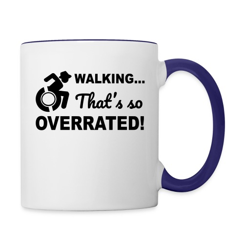 Walking that's so overrated for wheelchair users - Contrast Coffee Mug