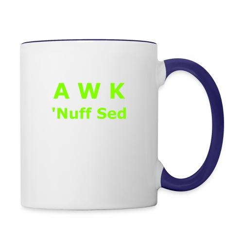 Awk. 'Nuff Sed - Contrast Coffee Mug