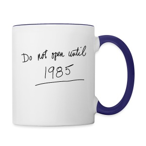 Do Not Open Until 1985 - Contrast Coffee Mug