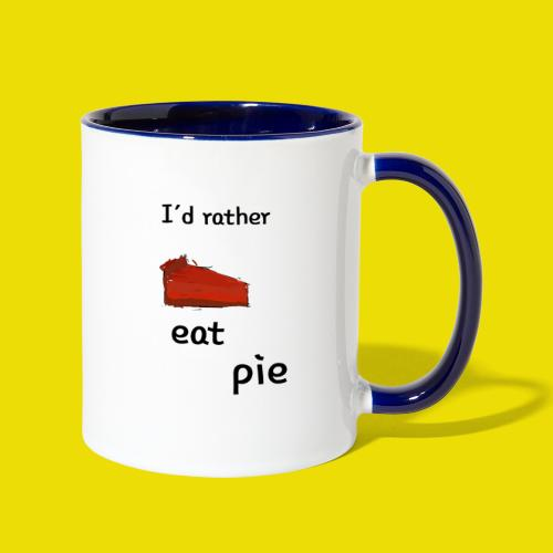 I'd Rather Eat Pie - Contrast Coffee Mug